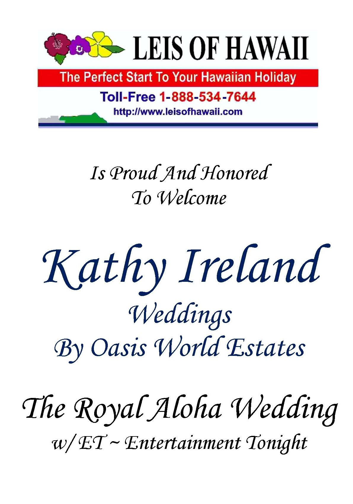 Leis Of Hawaii Is Proud And Honored To Welcome - Kathy Ireland Weddings By Oasis World Estate - The Royal Aloha Wedding - August 3, 2011